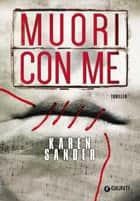 Muori con me ebook by Karen Sander