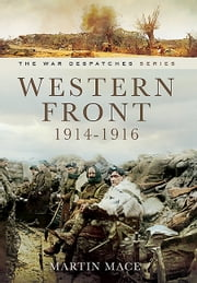 Western Front 1914-1916 - Mons, Le Cataeu, loos, the Battle of the Somme ebook by John Crehan,Martin Mace