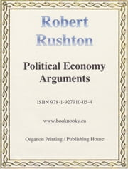 Political Economy Arguments ebook by Robert Rushton