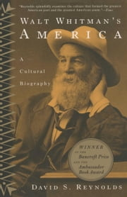 Walt Whitman's America - A Cultural Biography ebook by David S. Reynolds