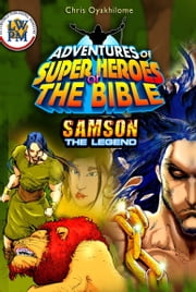 Samson The Legend ebook by Chris Oyakhilome