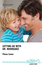 Letting Go With Dr. Rodriguez ebook by Fiona Lowe