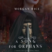 A Song for Orphans (A Throne for Sisters—Book Three) audiobook by Morgan Rice