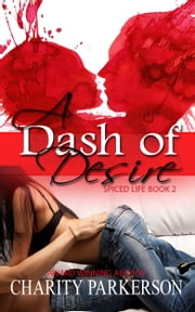 A Dash of Desire ebook by Charity Parkerson