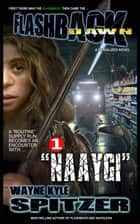 "Flashback Dawn: ""Naaygi"" - Flashback Dawn: A Serialized Novel, #1 ebook by Wayne Kyle Spitzer"