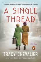A Single Thread - A Novel ebook by Tracy Chevalier