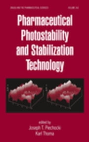 Pharmaceutical Photostability and Stabilization Technology ebook by Piechocki, Joseph T.
