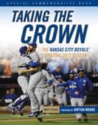 Taking the Crown ebook by Matt Fulks,Dayton Moore