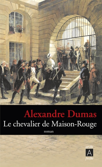 Le chevalier de Maison-Rouge ebook by Alexandre Dumas