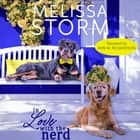 In Love with the Nerd audiobook by Melissa Storm