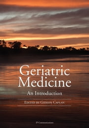 Geriatric Medicine - An Introduction ebook by Gideon Caplan