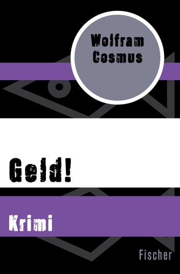 Geld! - Krimi ebook by Wolfram Cosmus