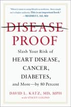 Disease-Proof ebook by Stacey Colino,David L. Katz, M.D.
