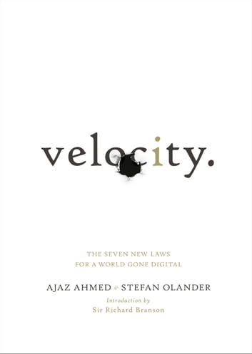 Velocity - The Seven New Laws for a World Gone Digital ebook by Ajaz Ahmed,Stefan Olander