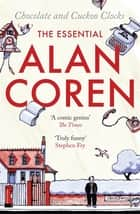 Chocolate and Cuckoo Clocks: The Essential Alan Coren ebook by Alan Coren