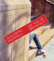See You at Breakfast ebook by Guillermo Fadanelli