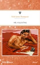 Mr. Valentine ebook by Vicki Lewis Thompson