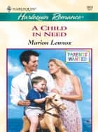 A Child in Need ebook by Marion Lennox