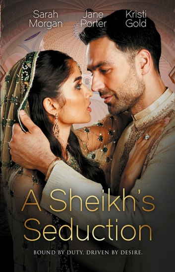 A Sheikh's Seduction/The Sheikh's Virgin Princess/The Sheikh's Chosen Queen/Persuading The Playboy King ebook by Sarah Morgan,Jane Porter,Kristi Gold