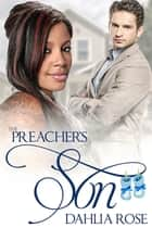 The Preacher's Son ebook by Dahlia Rose