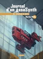 Stratégie de sortie - Journal d'un AssaSynth, T4 ebook by Martha Wells, Mathilde Montier