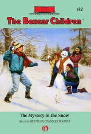 The Mystery in the Snow ebook by Gertrude Chandler Warner,Charles Tang
