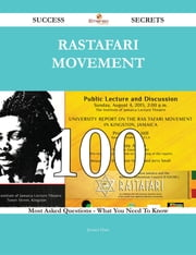 Rastafari movement 100 Success Secrets - 100 Most Asked Questions On Rastafari movement - What You Need To Know ebook by Jessica Hart