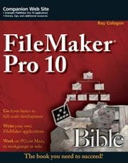 FileMaker Pro 10 Bible ebook by Ray Cologon