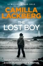 The Lost Boy (Patrik Hedstrom and Erica Falck, Book 7) ebook by Camilla Lackberg