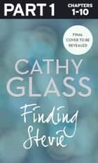 Finding Stevie: Part 1 of 3: The story of a young boy in crisis ebook by Cathy Glass