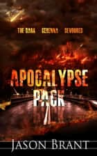 Apocalypse Pack (Three Apocalyptic Thrillers) 電子書 by Jason Brant