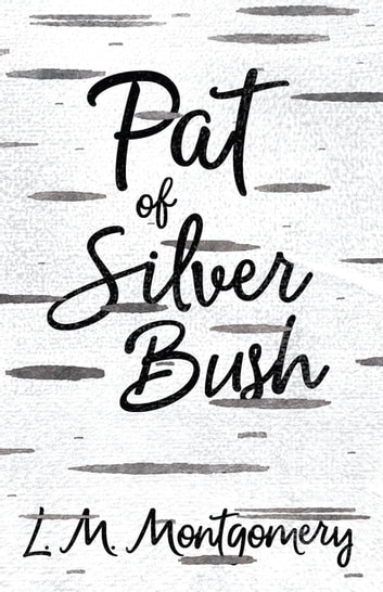 Pat of Silver Bush ebook by L. M. Montgomery