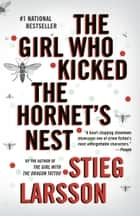 The Girl Who Kicked the Hornet's Nest ebook by Stieg Larsson