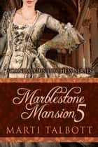 Marblestone Mansion, Book 5 ebook by Marti Talbott