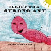 Script the Strong Ant ebook by Antonio Edwards