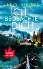 Ich beobachte dich - Roman ebook by Maria Poets, Chevy Stevens