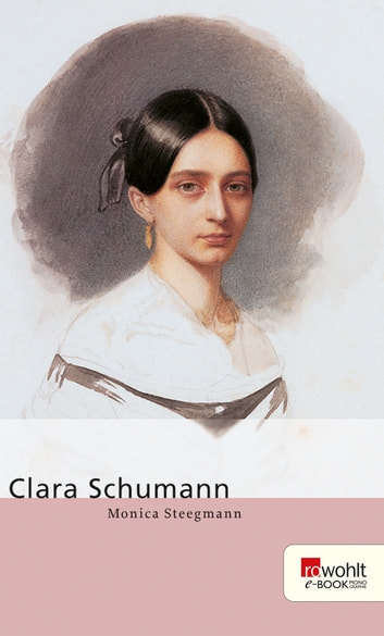 Clara Schumann ebook by Monica Steegmann