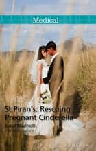 St Piran's - Rescuing Pregnant Cinderella 電子書籍 by Carol Marinelli