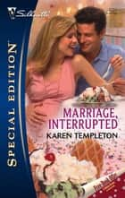 Marriage, Interrupted ebook by Karen Templeton