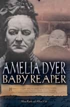 Amelia Dyer 電子書籍 by Alison Rattle, Allison Vale