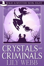 Crystals and Criminals - Paranormal Cozy Mystery e-bok by Lily Webb