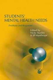 Students' Mental Health Needs: Problems and Responses ebook by Manthorpe, Jill