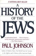 History of the Jews ebook by Paul Johnson
