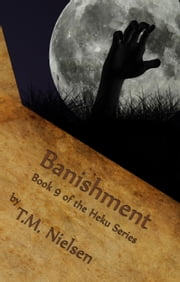 Banishment: Book 9 of the Heku Series ebook by T.M. Nielsen