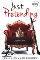 Just Pretending ebook by Leah Rooper, Kate Rooper