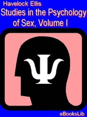 Studies in the Psychology of Sex, Volume I ebook by Havelock Ellis