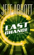 Last chance ebook by Jeff Abbott, Benjamin Kuntzer