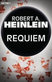 Requiem - Erzählung ebook by Robert A. Heinlein