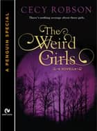 The Weird Girls ebook by Cecy Robson