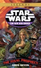 The Final Prophecy: Star Wars Legends (The New Jedi Order) ekitaplar by Greg Keyes